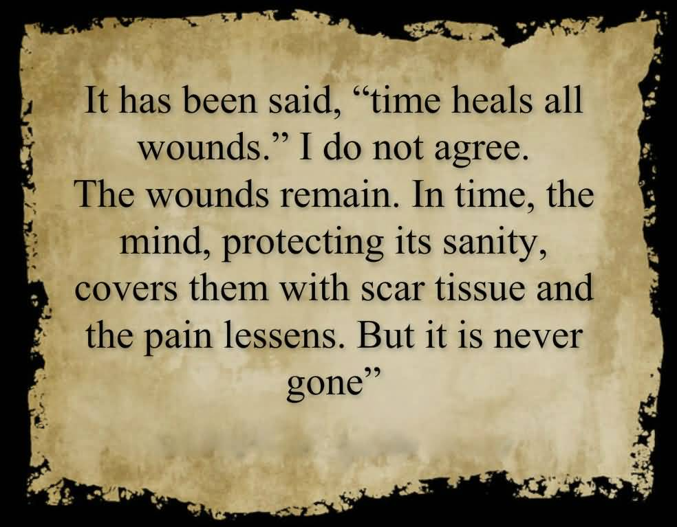 Time Sayings It Has Been Said Time Heals All Wounds I Do